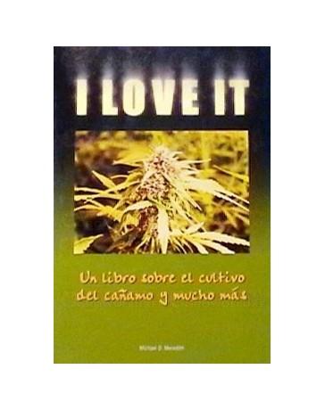 I love it, cultivo y mucho mas